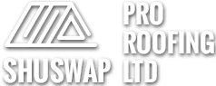 Shuswap Pro Roofing - Salmon Arm, Enderby, Armstrong & Area